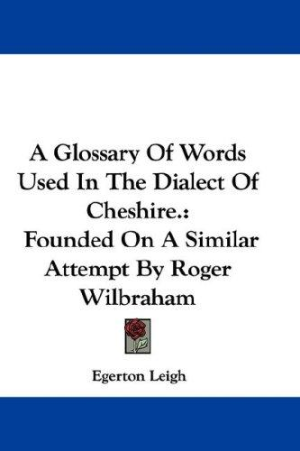 Download A Glossary Of Words Used In The Dialect Of Cheshire.