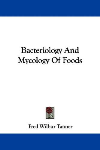 Bacteriology And Mycology Of Foods