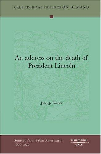 Download An address on the death of President Lincoln