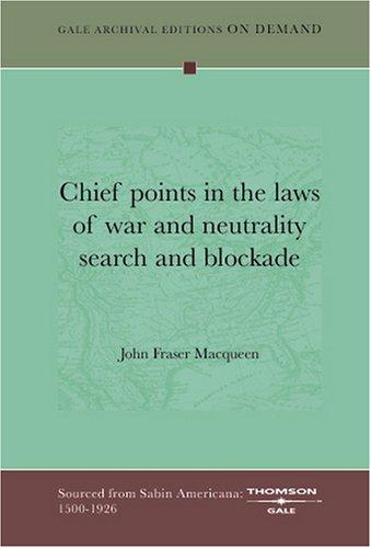 Chief points in the laws of war and neutrality search and blockade