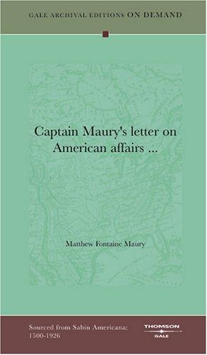 Download Captain Maury's letter on American affairs …