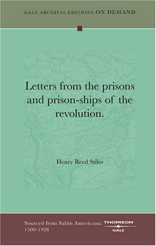 Download Letters from the prisons and prison-ships of the revolution.