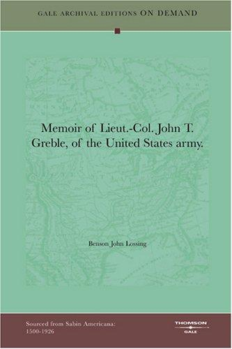 Memoir of Lieut.-Col. John T. Greble, of the United States army.