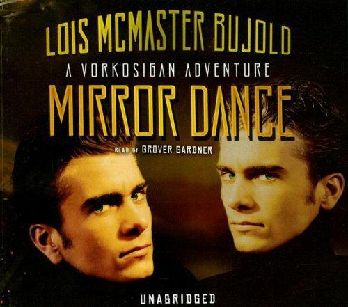 Mirror Dance (Miles Vorkosigan Adventures)
