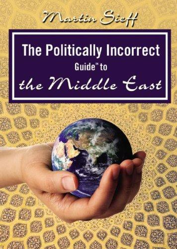 The Politically Incorrect Guide⢠to the Middle East (Politically Incorrect Guides)