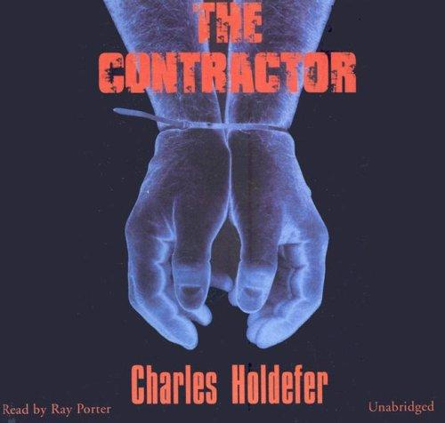 The Contractor by Charles Holdefer