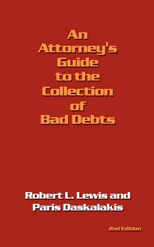 An Attorney's Guide to the Collection of Bad Debts