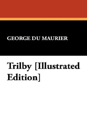 Trilby Illustrated Edition