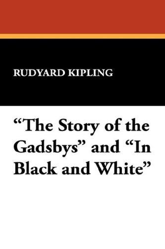 """""""The Story of the Gadsbys"""" and """"In Black and White"""""""