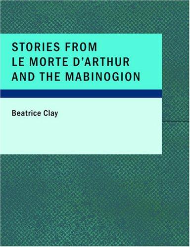 Stories from Le Morte D'Arthur and the Mabinogion (Large Print Edition)