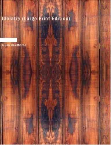 Download Idolatry (Large Print Edition)