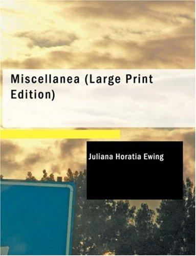 Miscellanea (Large Print Edition)