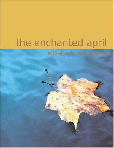 The Enchanted April (Large Print Edition)