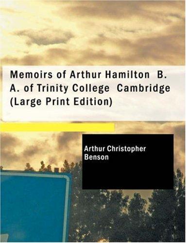 Memoirs of Arthur Hamilton B. A. of Trinity College Cambridge (Large Print Edition)