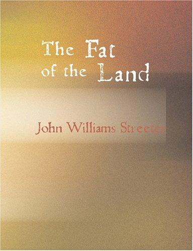 The Fat of the Land (Large Print Edition)