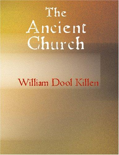 The Ancient Church (Large Print Edition)