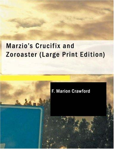 Marzio\'s Crucifix and Zoroaster (Large Print Edition)