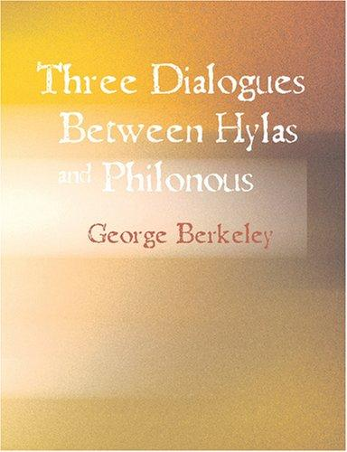 Download Three Dialogues Between Hylas and Philonous (Large Print Edition)
