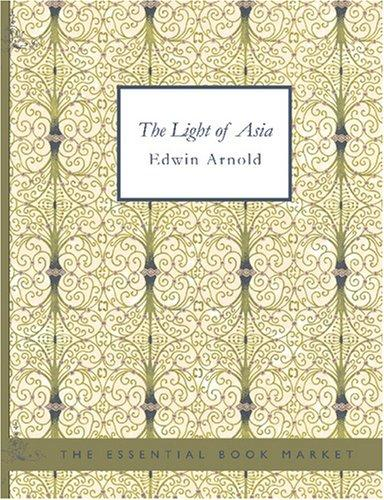 Download The Light of Asia (Large Print Edition)