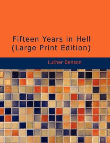 Fifteen Years in Hell (Large Print Edition)