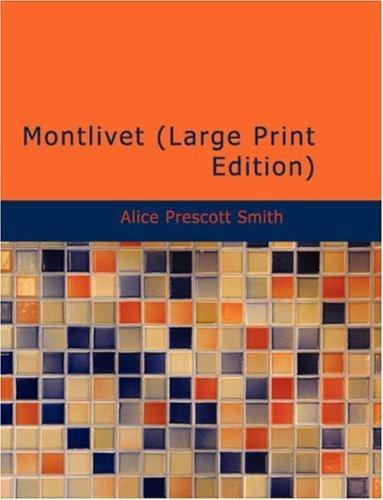 Montlivet (Large Print Edition)