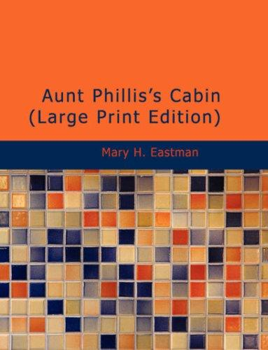 Aunt Phillis\'s Cabin (Large Print Edition)