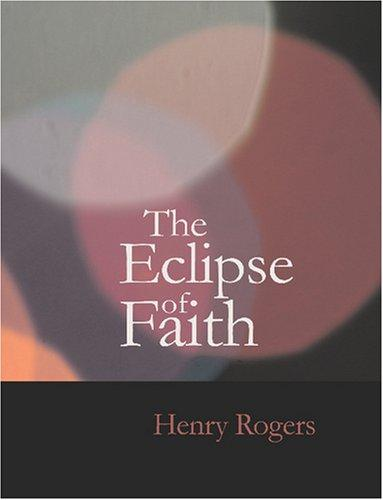 The Eclipse of Faith (Large Print Edition)