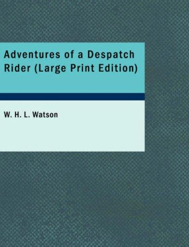Adventures of a Despatch Rider (Large Print Edition)