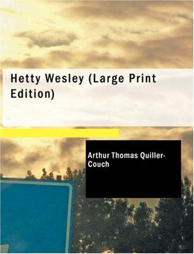 Hetty Wesley (Large Print Edition)