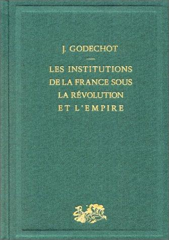 Les Institutions de la France sous la Révolution et l'Empire