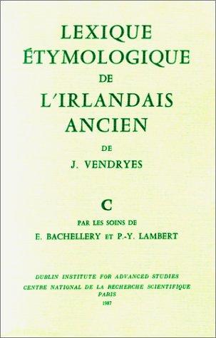 Download Lexique étymologique de l'irlandais ancien.