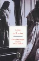 Love in excess, or, The fatal enquiry