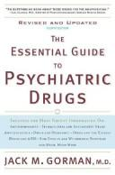 The essential guide to psychiatric drugs by Jack M. Gorman