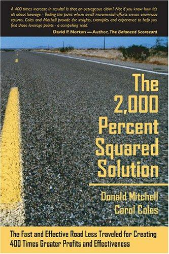 Image for The 2,000 Percent Squared Solution: The Fast and Effective Road Less Traveled for Creating 400 Times Greater Profits and Effectiveness