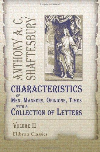 Download Characteristics of Men, Manners, Opinions, Times, with a Collection of Letters