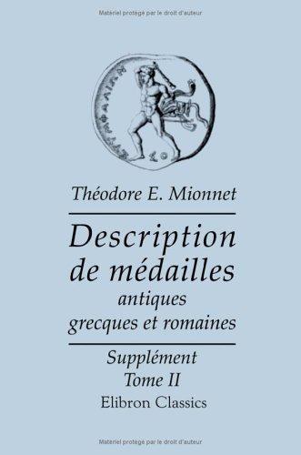 Description de médailles antiques, grecques et romaines, avec leur degré de rareté et leur estimation