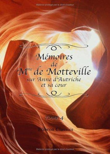 Mémoires de Mme de Motteville sur Anne d'Autriche et sa cour