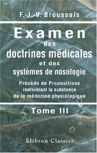 Download Examen des doctrines médicales et des systèmes de nosologie