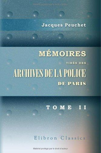Download Mémoires tirés des archives de la police de Paris
