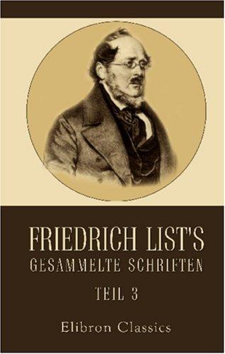 Friedrich List\'s gesammelte Schriften