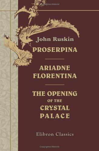 Download Proserpina. Ariadne Florentina. The Opening of the Crystal Palace