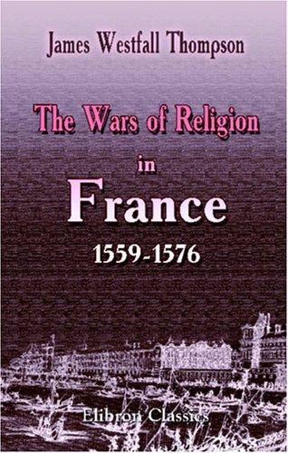 Download The Wars of Religion in France, 1559-1576