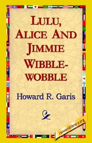 Download Lulu, Alice and Jimmie Wibblewobble