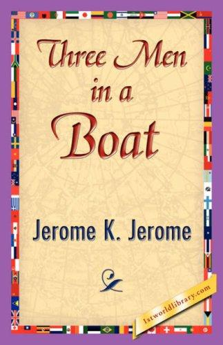 Three Men in a Boat by Jerome Klapka Jerome