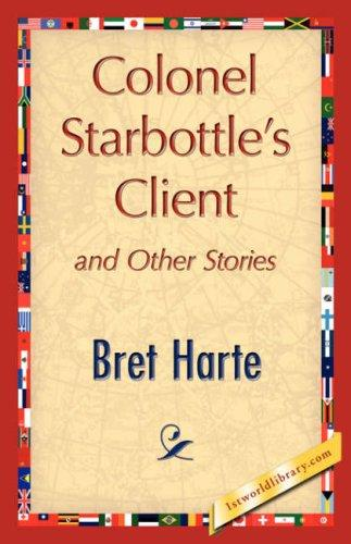 Download Colonel Starbottle's Client and Other Stories