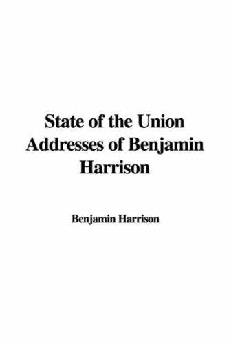 Download State of the Union Addresses of Benjamin Harrison