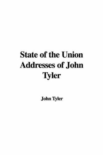 Download State of the Union Addresses of John Tyler
