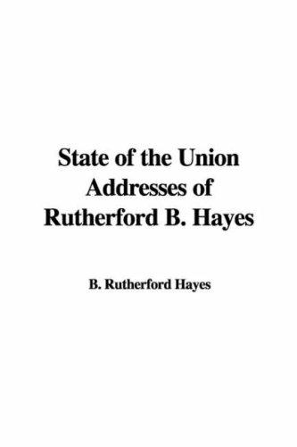 Download State of the Union Addresses of Rutherford B. Hayes