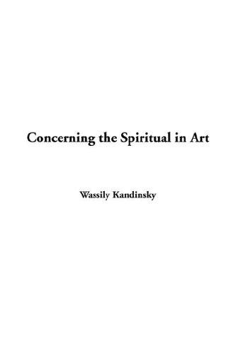 Download Concerning the Spiritual in Art