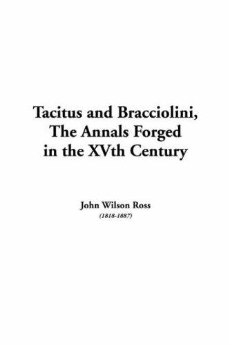 Download Tacitus And Bracciolini, the Annals Forged in the Xvth Century